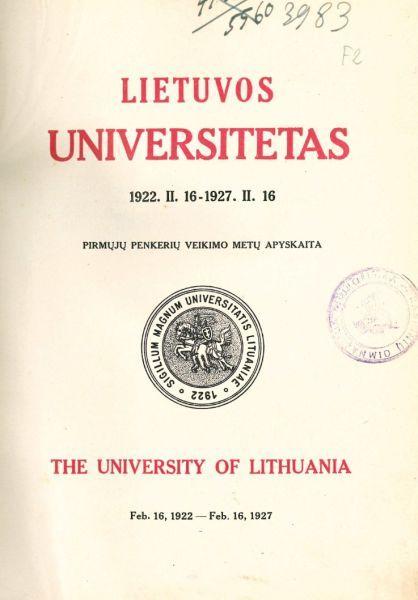 Lietuvos universitetas, 1922.II.16 – 1927.II.16: pirmųjų penkerių veikimo metų apyskaita.