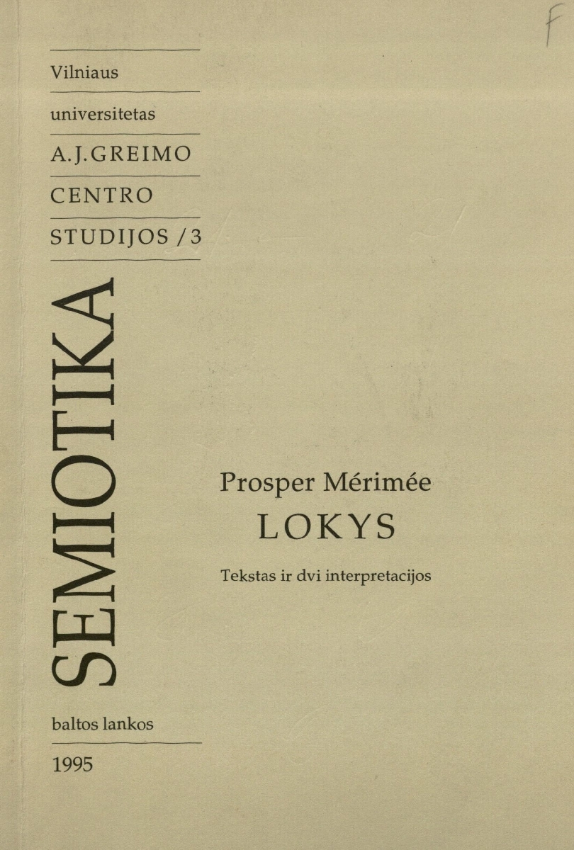 Lokys : tekstas ir dvi interpretacijos. Vilnius, 1995.