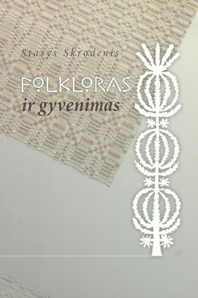 Folkloras ir gyvenimas: straipsnių rinkinys.