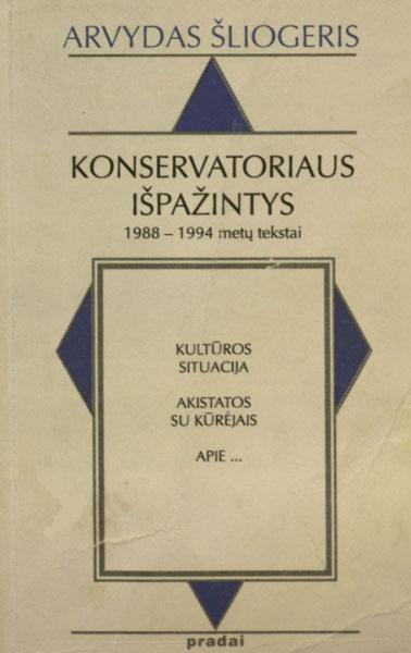 Konservatoriaus išpažintys: 1988–1994 metų tekstai.