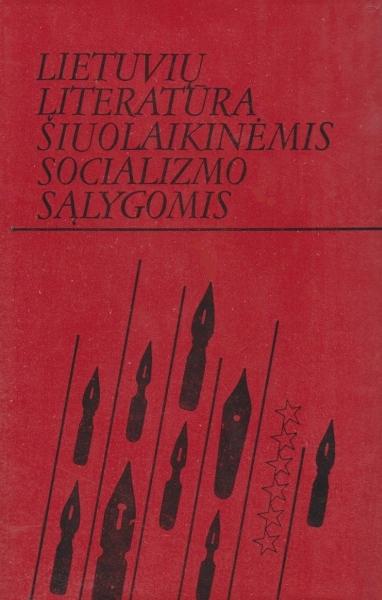 Lietuvių literatūra šiuolaikinėmis socializmo sąlygomis: straipsnių rinkinys.
