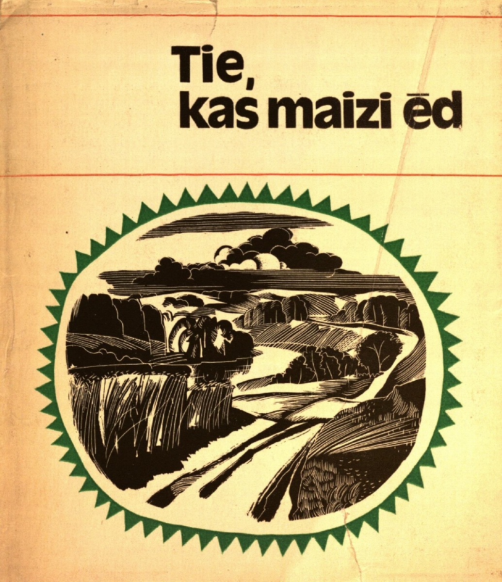 Tie, kas maizi ēd : lietuviešu noveles. Rīga, 1979.