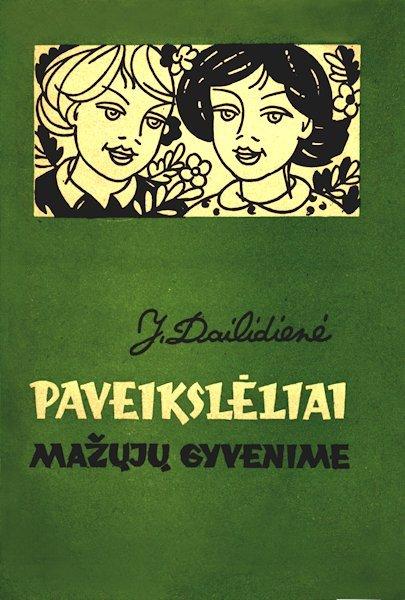 Dailidienė, J. Paveikslėliai mažųjų gyvenime. Kaunas : Šviesa, 1977.  7 atsk. iliustr. plakatai