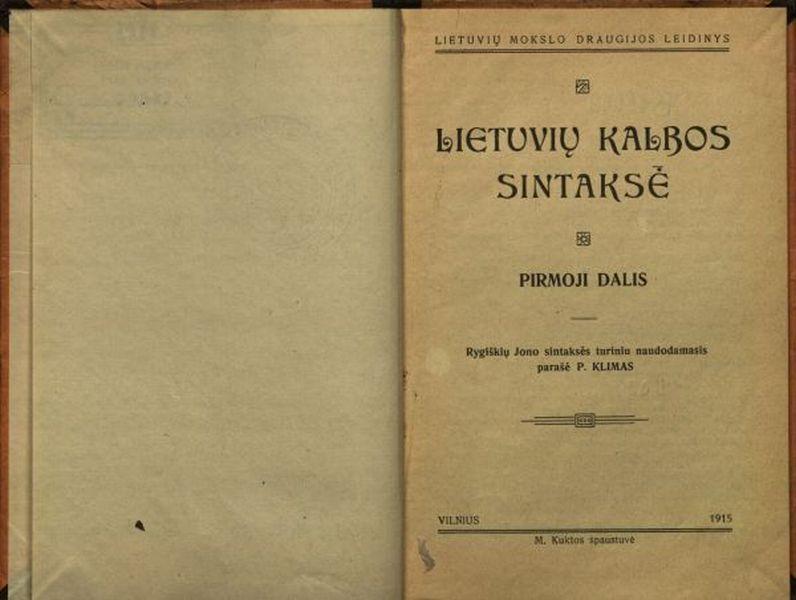 Lietuvių kalbos sintaksė / Rygiškių Jono sintaksės turiniu naudodamasis parašė P. Klimas.