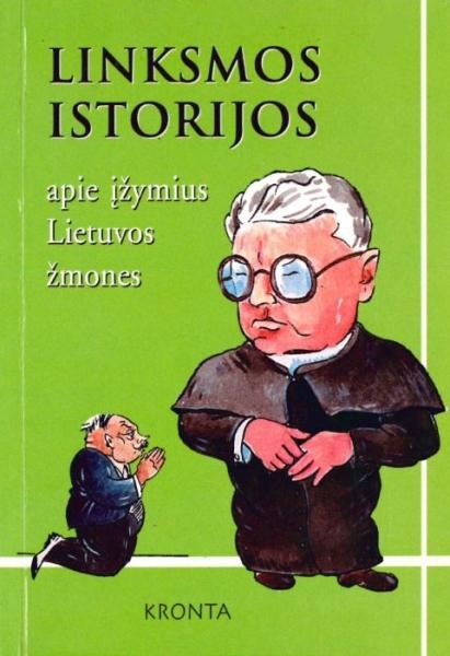 Linksmos istorijos apie įžymius Lietuvos žmones.