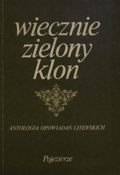 Wiecznie zielony klon: antologia opowiadań litewskich.