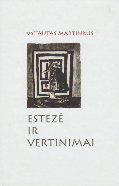 Estezė ir vertinimai: esė apie literatūros kūrinio pajautą, straipsniai ir recenzijos.