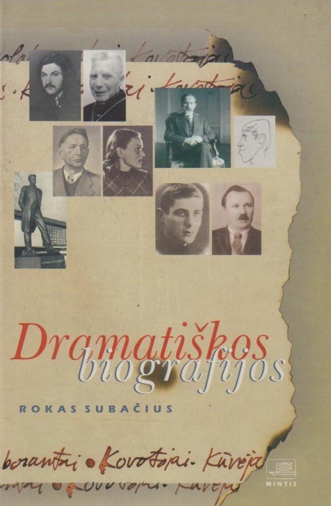 Dramatiškos biografijos: kovotojai, kūrėjai, karjeristai, kolaborantai.