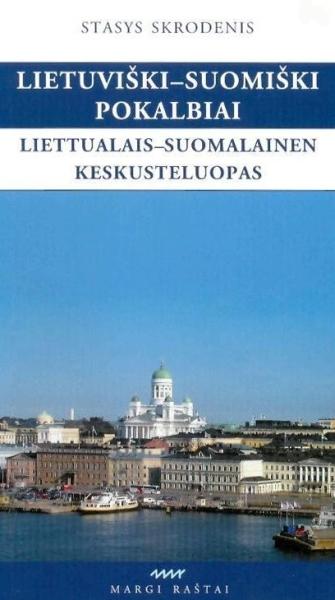 Lietuviški-suomiški pokalbiai = Liettualais-suomalainen keskusteluopas.