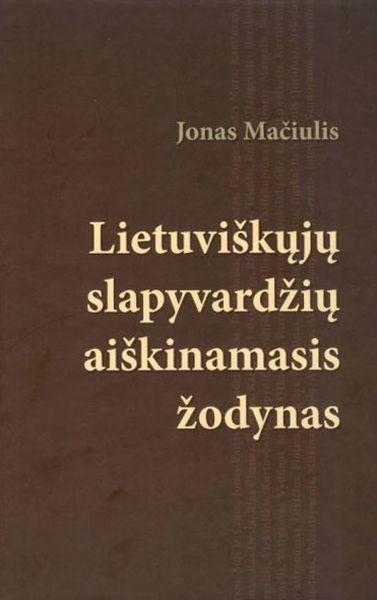 Lietuviškųjų slapyvardžių aiškinamasis žodynas.
