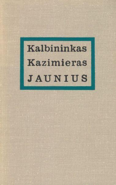 Kalbininkas Kazimieras Jaunius.