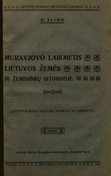"""Muravjovo laikmetis Lietuvos žemės ir žemininkų istorijoje: """"Lietuvos žemės valdymo istorija"""" po lenkmečio."""