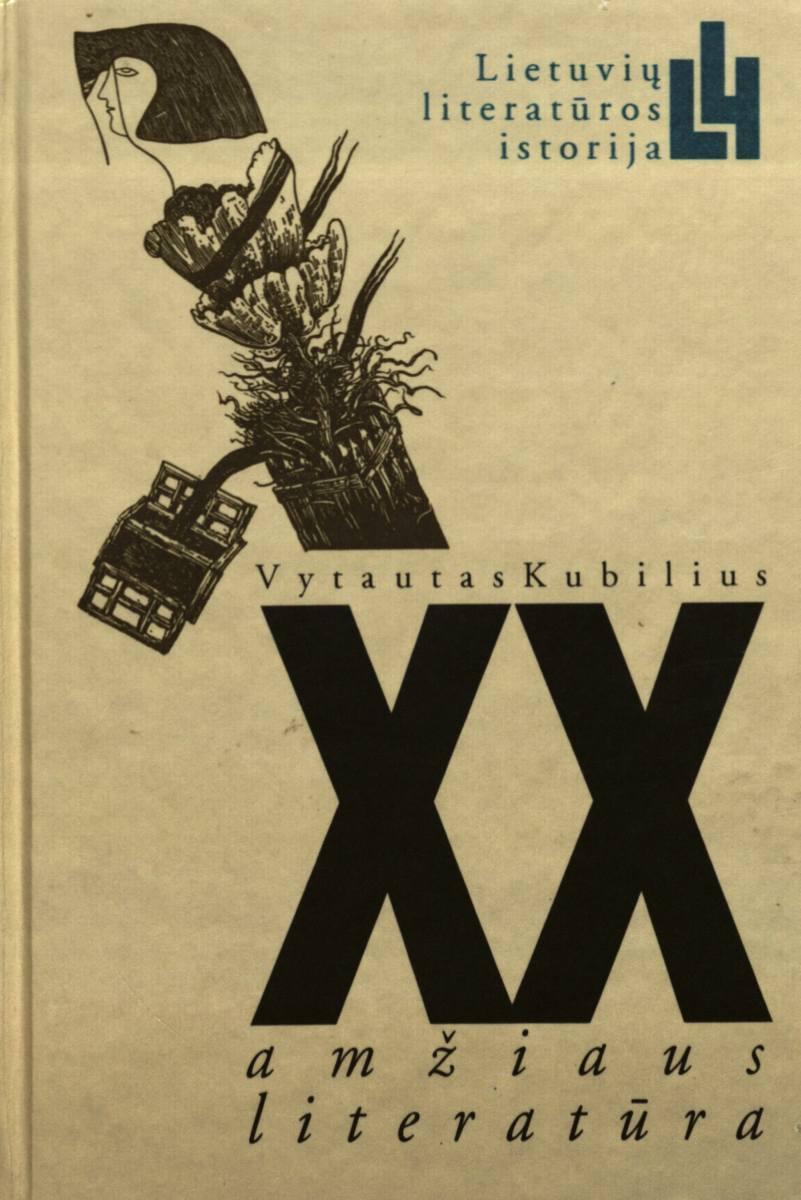 <br /> <br />  XX amžiaus literatūra: Lietuvių literatūros istorija