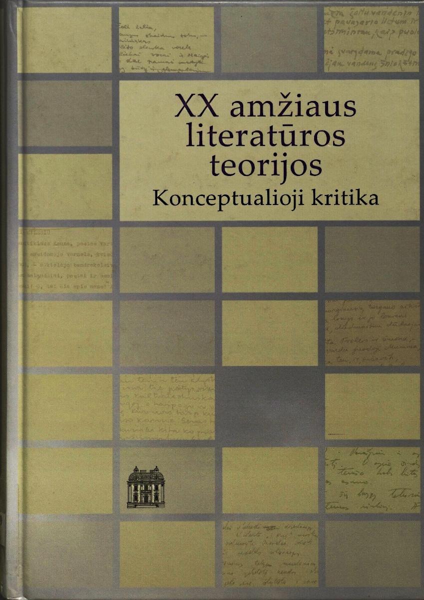 XX amžiaus literatūros teorijos: konceptualioji kritika. Vilnius, 2010.
