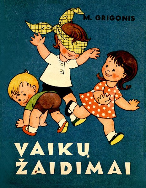 Grigonis, M. Vaikų žaidimai. Vilnius : Vaga, 1966.  32 p.