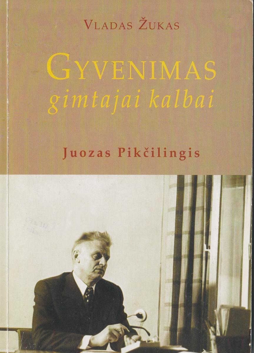 Gyvenimas gimtajai kalbai : Juozas Pikčilingis. Vilnius, 2001.