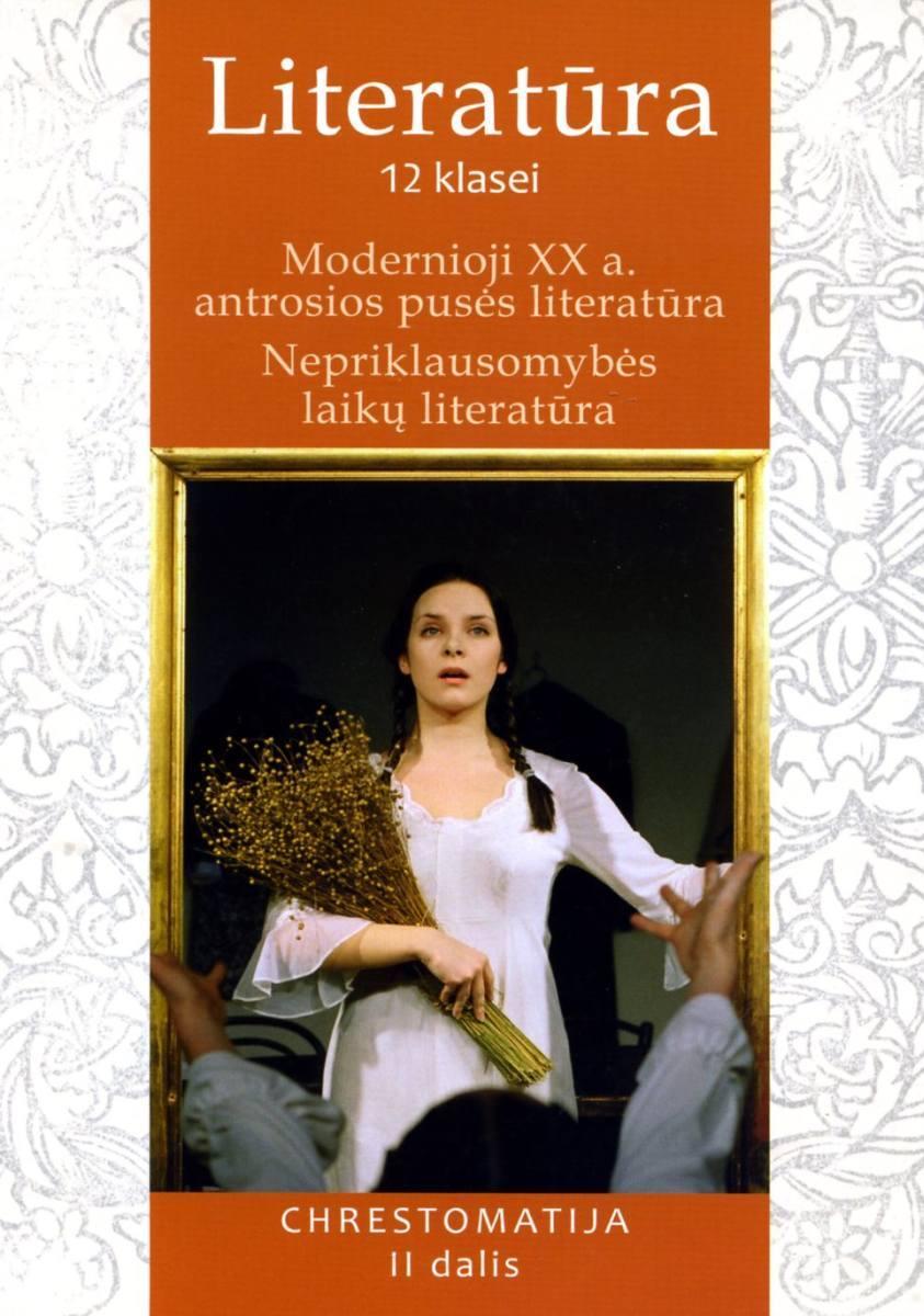 Literatūra 12 klasei : chrestomatija. D. 2, Modernioji XX a. antrosios pusės literatūra ; Nepriklausomybės laikų literatūra. Vilnius, 2012.