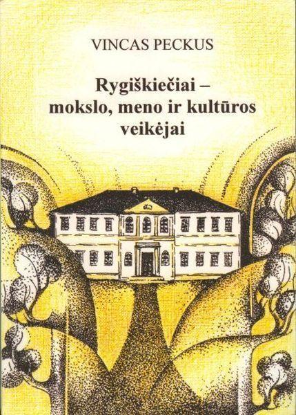 Rygiškiečiai – mokslo, meno ir kultūros veikėjai.