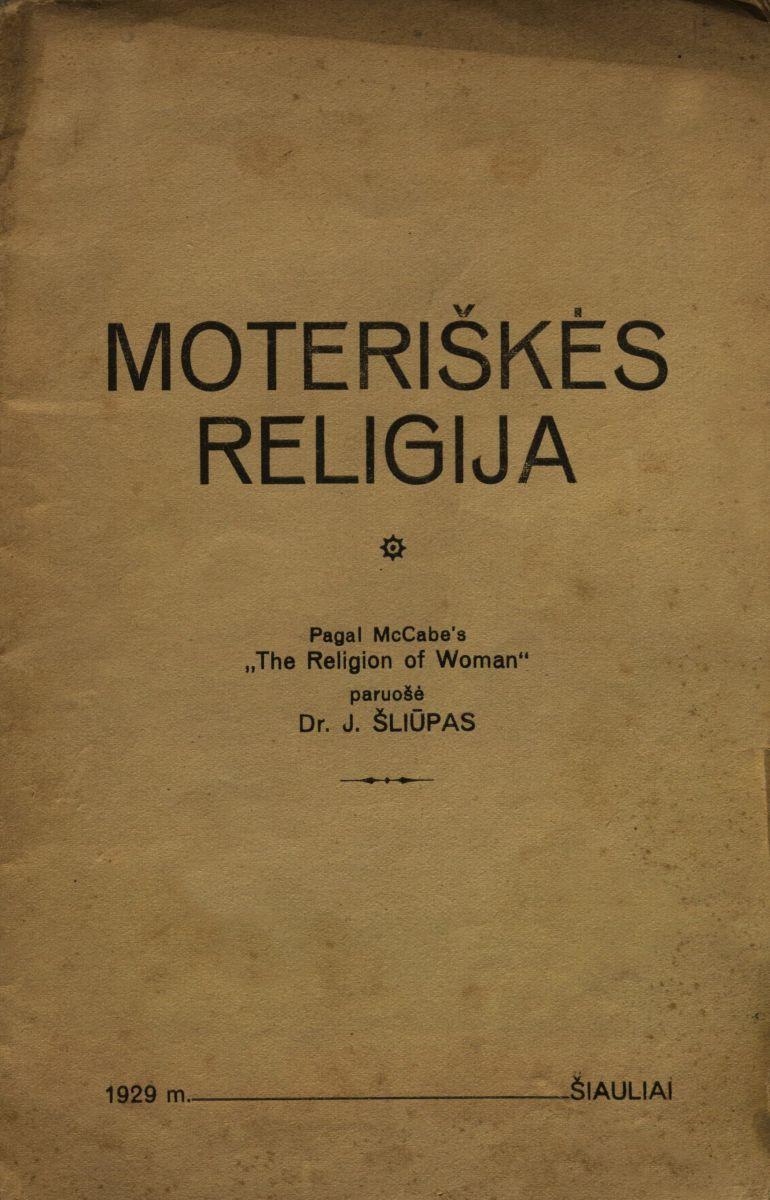 Moteriškės religija. Šiauliai, 1929.