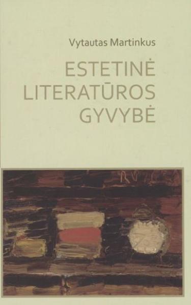 Estetinė literatūros gyvybė: aksiologinis šiuolaikinės lietuvių prozos spektras.