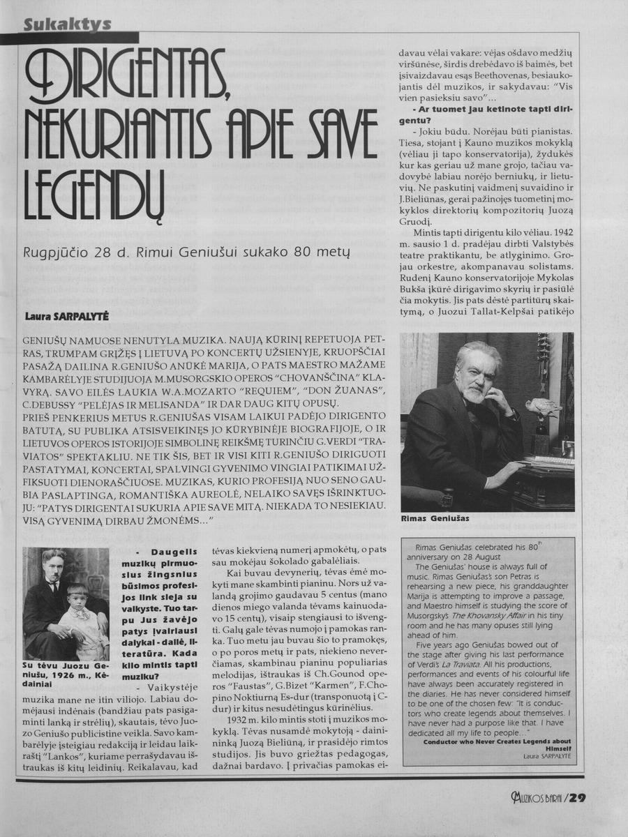 L. Sarpalytė. Dirigentas, nekuriantis apie save legendų // Muzikos barai.- 2000, Nr.9-10, p.29-31.