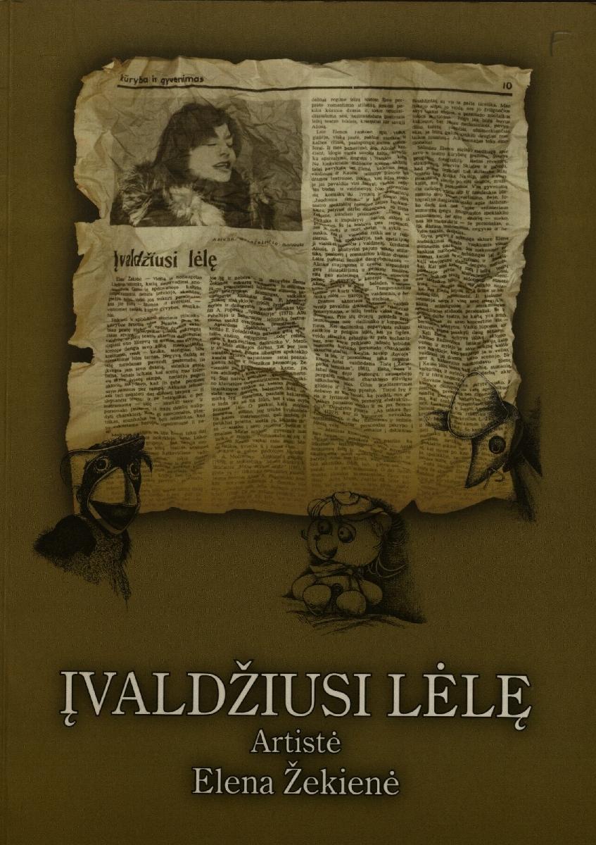 Įvaldžiusi lėlę: artistė Elena Žekienė: prisiminimai. Kaunas, 2007.