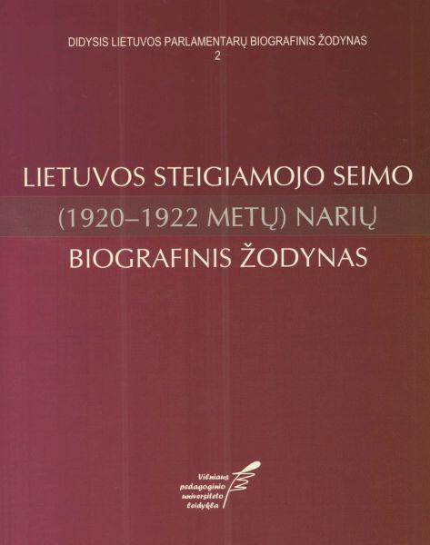 Lietuvos Steigiamojo Seimo (1920–1922 metų) narių biografinis žodynas.