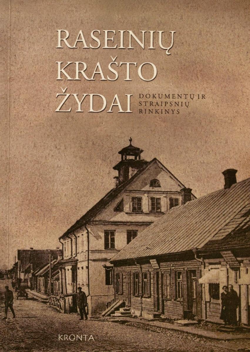 Raseinių krašto žydai : dokumentų ir straipsnių rinkinys.  Vilnius, 2004.