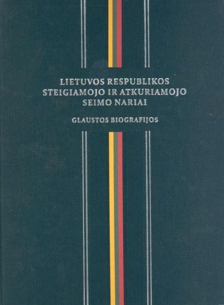 Lietuvos Respublikos Steigiamojo ir Atkuriamojo Seimo nariai: glaustos biografijos.