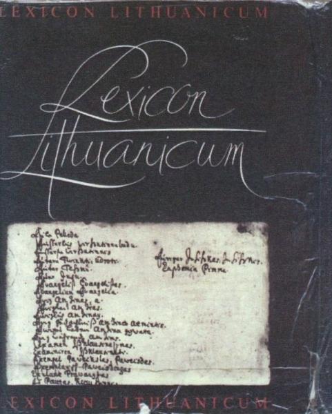 Lexicon Lithuanicum: rankraštinis XVII a. vokiečių-lietuvių kalbų žodynas.