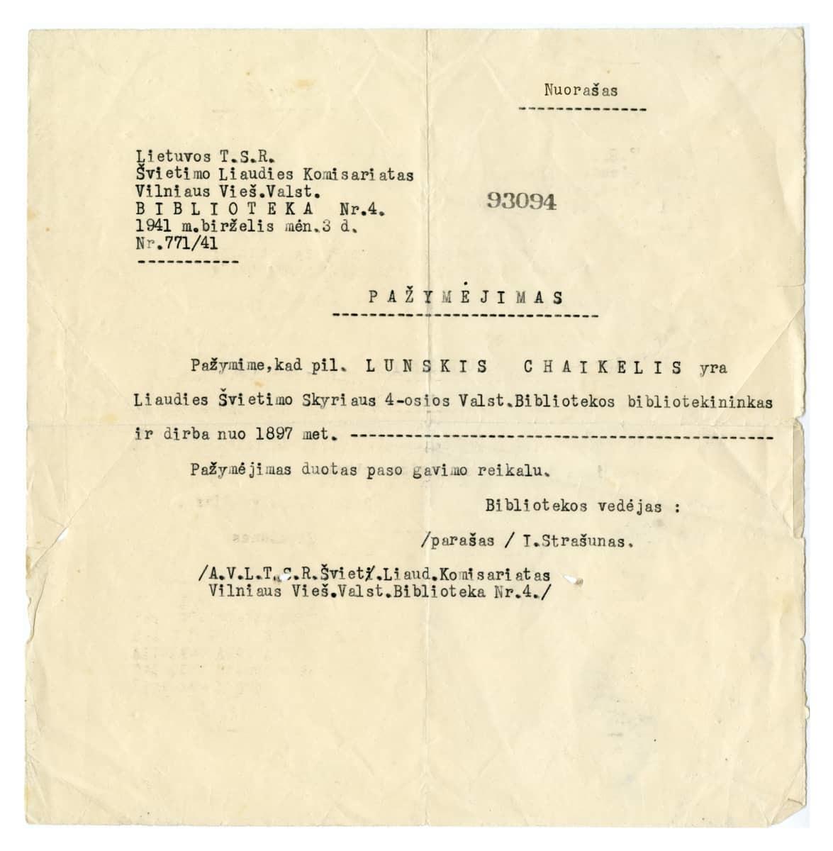 1941 metų birželio 3 d. Izaoko Strašuno surašyta pažyma apie Chaiklo Lunskio darbo stažą bibliotekoje. <br /> Tuomet biblioteka jau buvo netekusi pavadinimo, siejiusio ją su žydų kultūra.