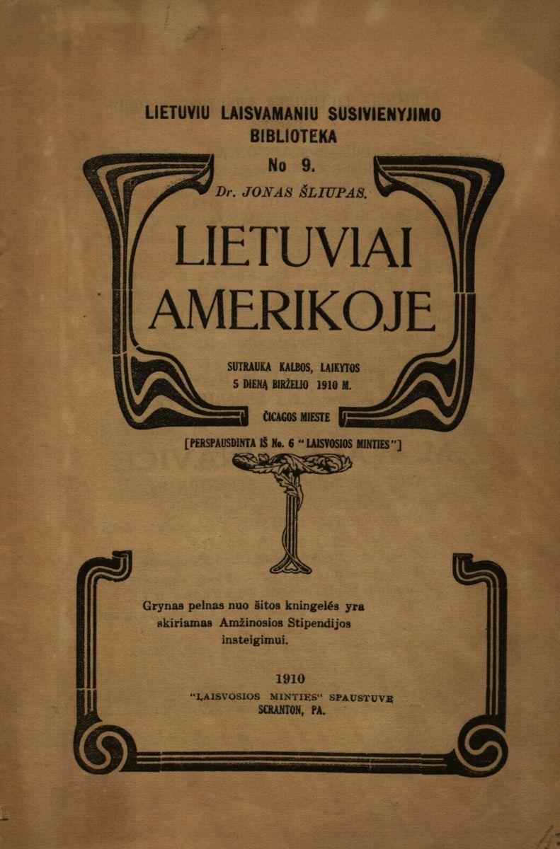 Lietuviai Amerikoje: santrauka kalbos. Scranton (Pa.), 1910.