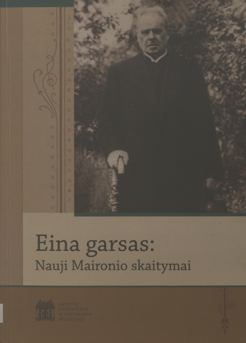 Eina garsas : nauji Maironio skaitymai. Vilnius, 2014.