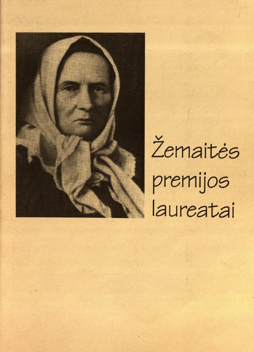 Žemaitės premijos laureatai : (nuo 1-ojo iki 30-ojo). Vilnius, 1998.