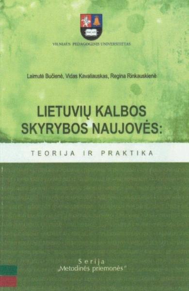 Lietuvių kalbos skyrybos naujovės: teorija ir praktika: metodinė priemonė aukštųjų mokyklų studentams.