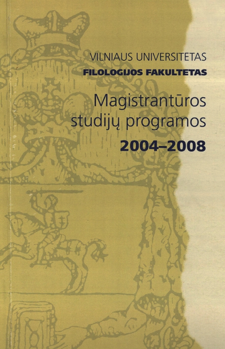Magistrantūros studijų programos 2004-2008. Vilnius, 2004.