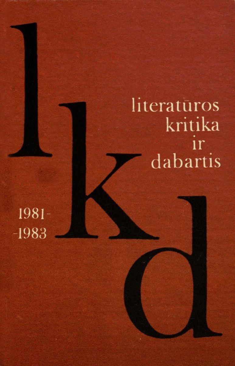 Literatūros kritika ir dabartis: [Kn. 1], 1981-1983. Vilnius, 1984.