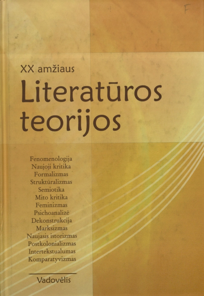 XX amžiaus literatūros teorijos. Vilnius, 2006.