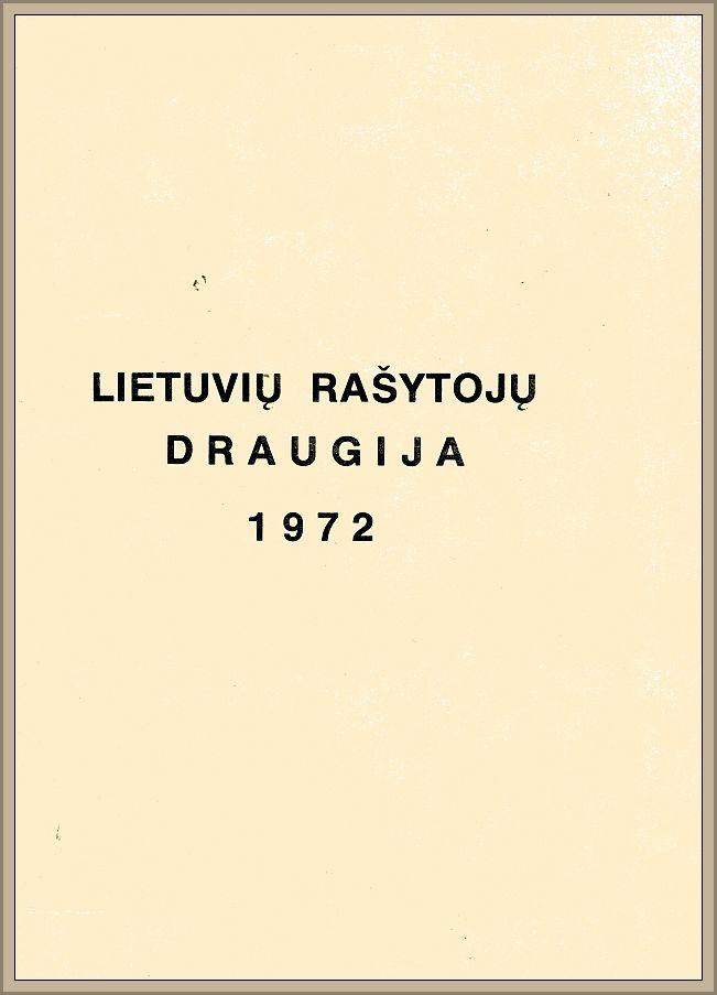 """L. Andriekaus suredaguotas 16 puslapių leidinys """"Lietuvių Rašytojų Draugija 1972"""" (Brooklynas: Pranciškonų spaustuvė, 1972)."""