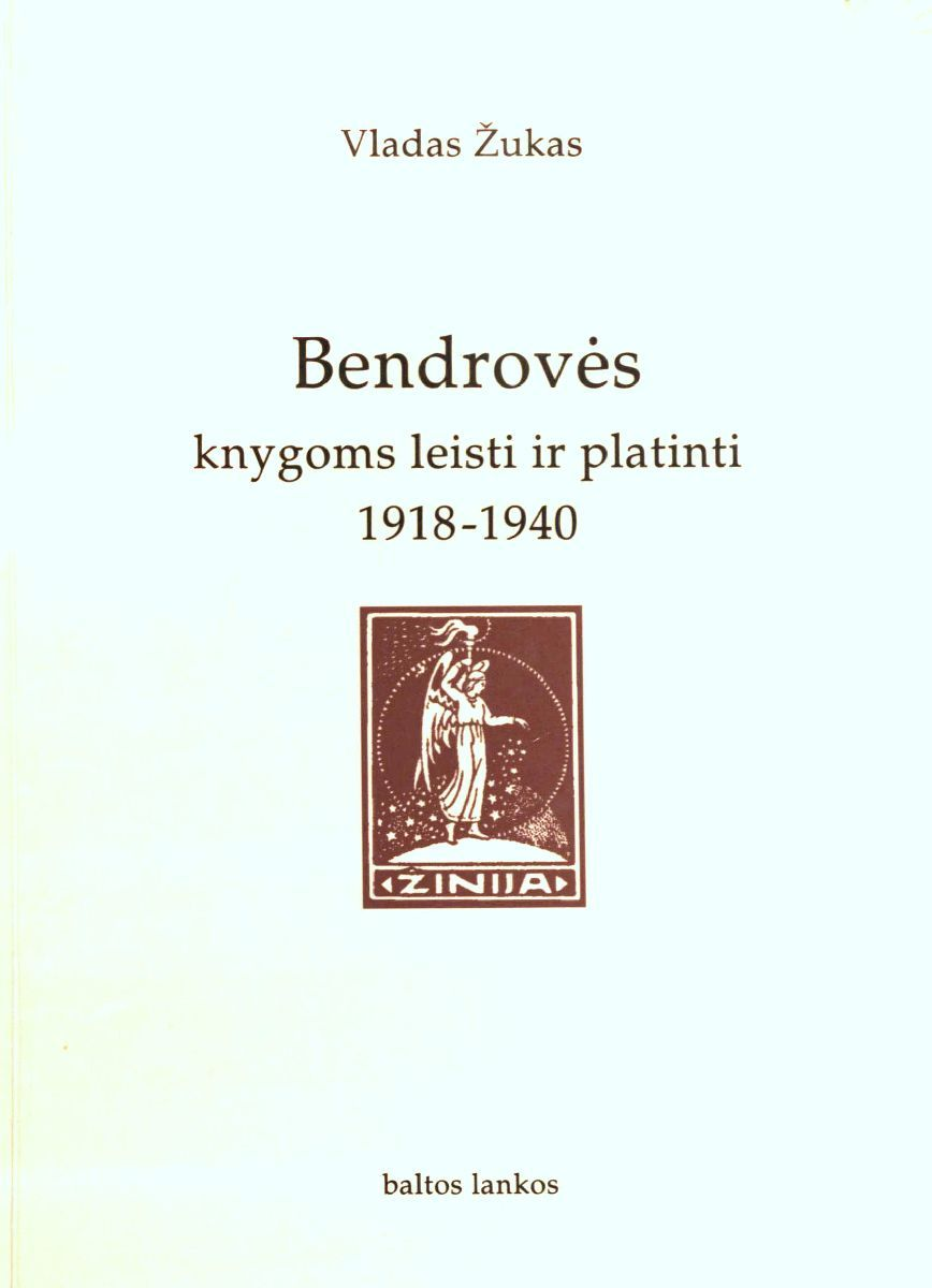 Bendrovės knygoms leisti ir platinti, 1918-1940. Vilnius, 1998.