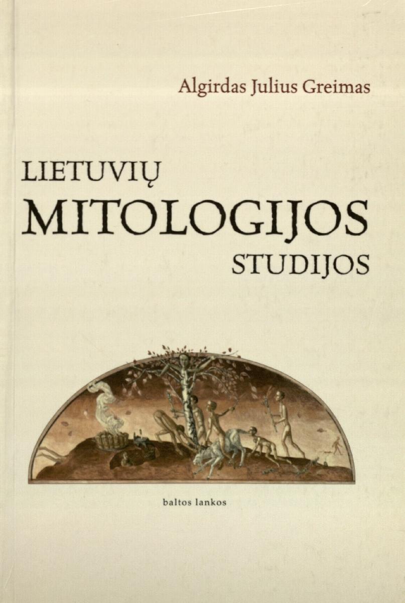 Lietuvių mitologijos studijos. Vilnius, 2005.