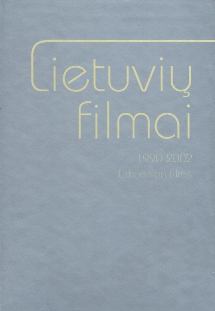 Lietuvių filmai, 1990–2002 = Lithuanian films, 1990–2002.