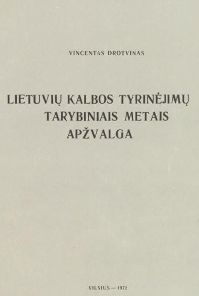 Lietuvių kalbos tyrinėjimų tarybiniais metais apžvalga: mokymo priemonė studentams.