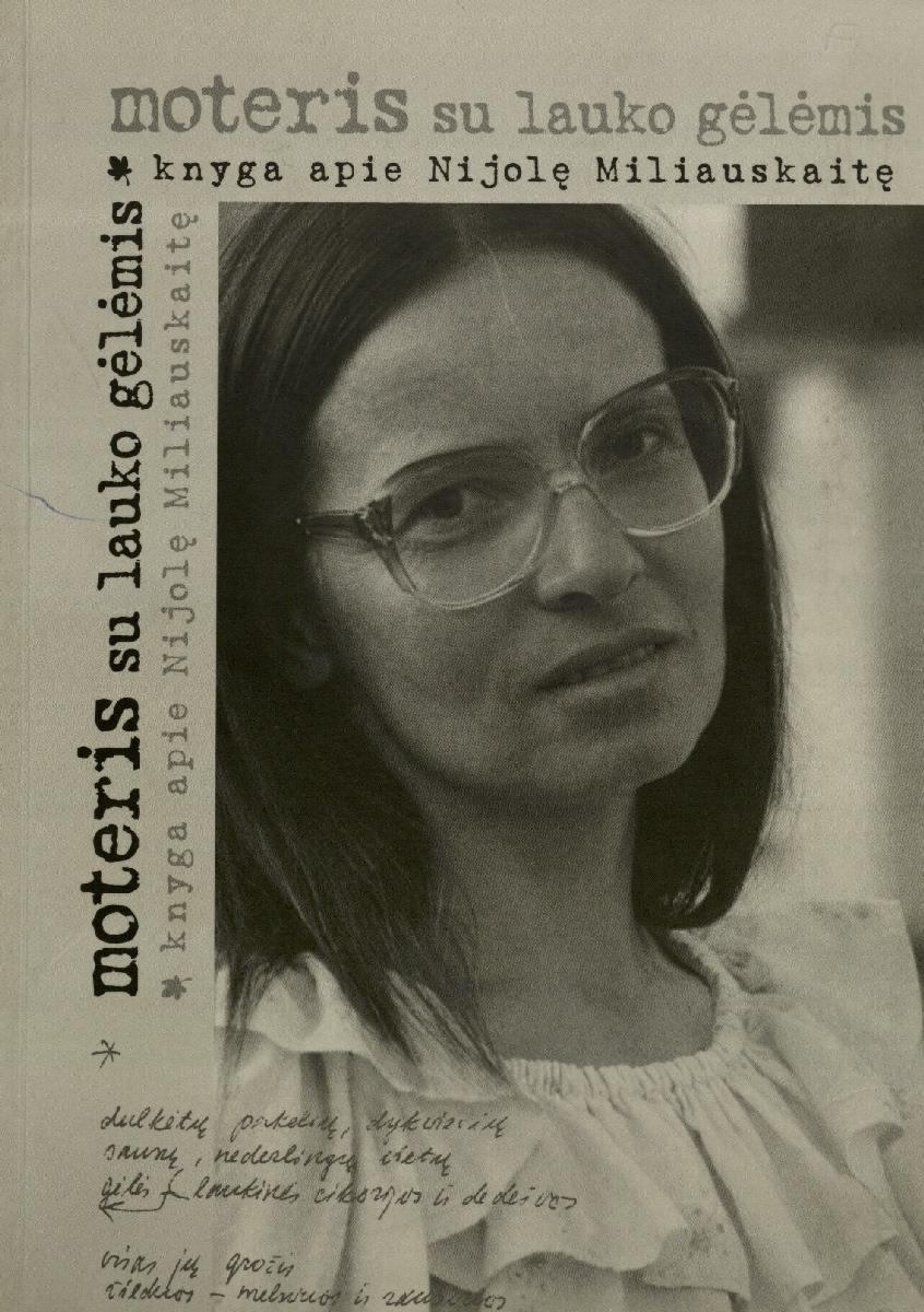 Moteris su lauko gėlėmis : knyga apie Nijolę Miliauskaitę. Vilnius, 2003.