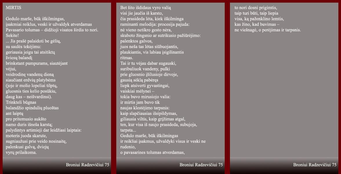 Radzevičius B. Mirtis // Po Aukštaitijos pilnatim: Utenos krašto poetų kūrybos rinkinys: 2-asis papild. leidimas. Utena: Kintava, 2006. p. 102–103.