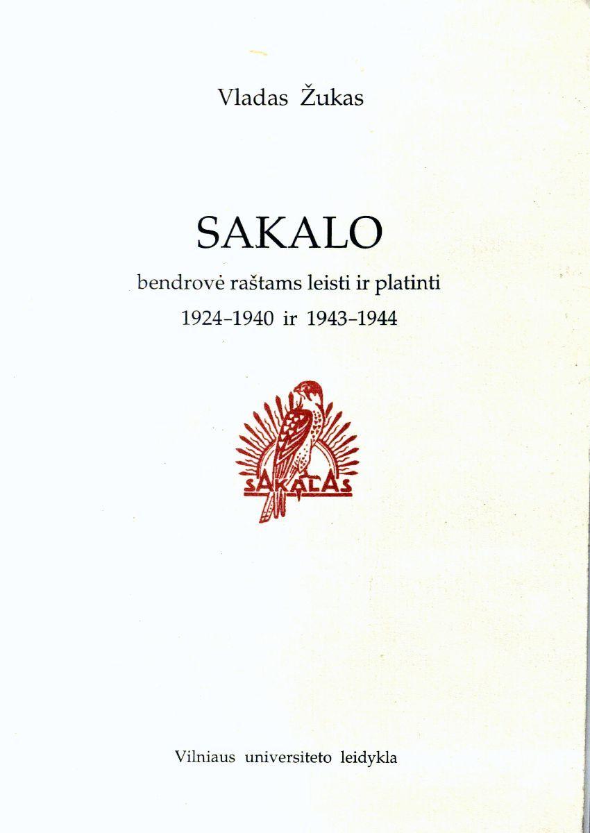 """""""Sakalo"""" bendrovė raštams leisti ir platinti,1924-1940 ir 1943-1944. Vilnius, 1998."""