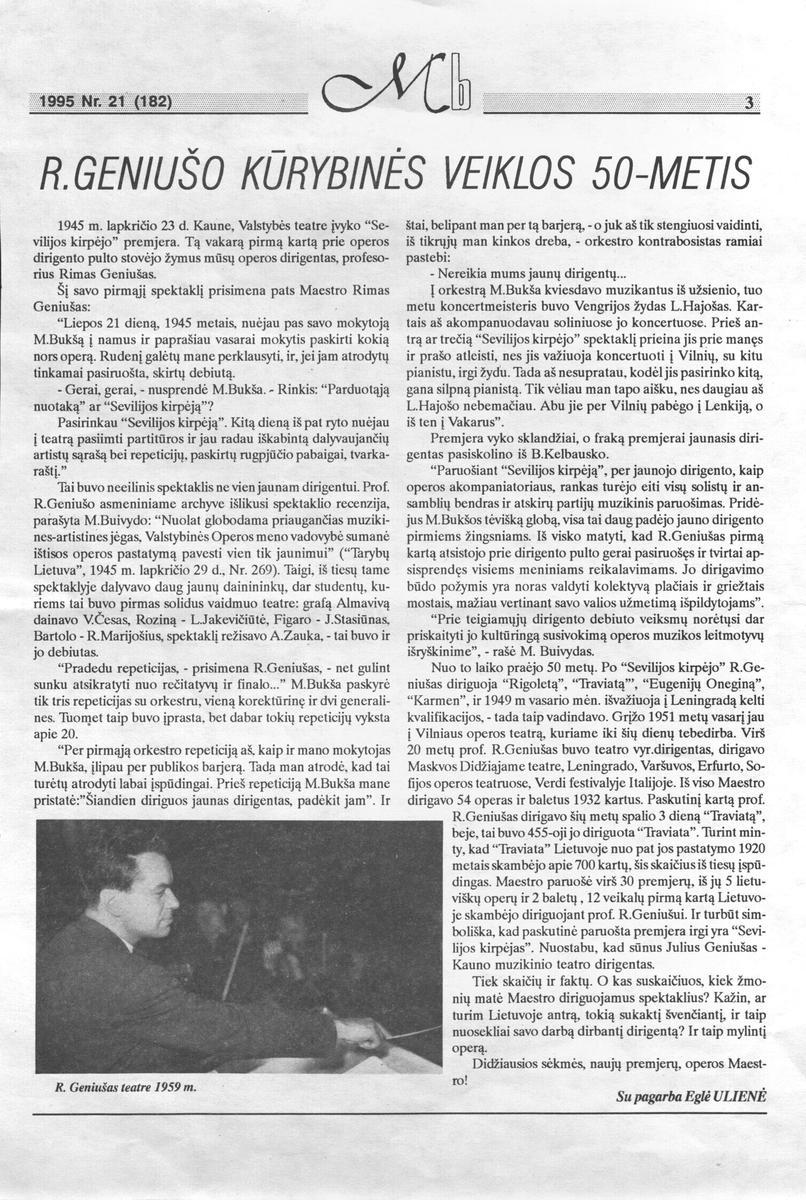 E.Ulienė. R.Geniušo kūrybinės veiklos 50-metis // Muzikos barai.- 1995, Nr.21, p.3.
