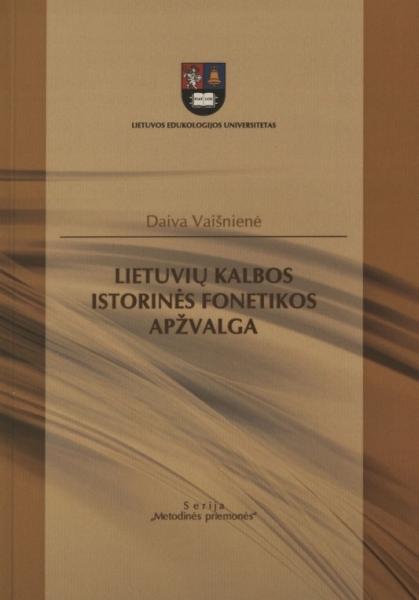 Lietuvių kalbos istorinės fonetikos apžvalga: mokomoji knyga.