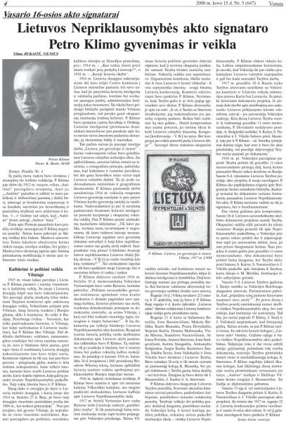 Bukaitė V. Lietuvos Nepriklausomybės akto signataro Petro Klimo gyvenimas ir veikla  // Voruta. 2008, kovo 15, p. 4; bal. 12, p. 4; bal. 26, p. 4; geg. 10, p. 4.