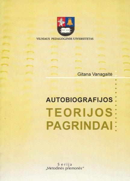 Autobiografijos teorijos pagrindai: mokomoji knyga filologijos studentams.